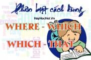 Phân biệt cách dùng where và which, which và that trong mệnh đề quan hệ